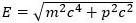 E=\sqrt{m^2c^4+p^2c^2}